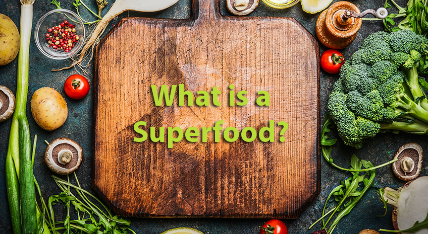 Healthy Eating Series: What is a Superfood?