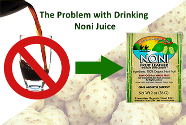 The Problem with Drinking your Noni